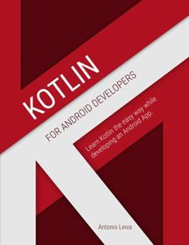 Paperback Kotlin for Android Developers: Learn Kotlin the easy way while developing an Android App Book