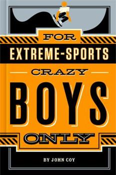 For Extreme-Sports Crazy Boys Only 125004944X Book Cover