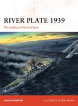 River Plate 1939: The sinking of the Graf Spee - Book #171 of the Osprey Campaign