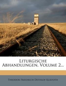 Paperback Liturgische Abhandlungen, Volume 2... Book