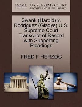 Paperback Swank V. Rodriguez U. S. Supreme Court Transcript of Record with Supporting Pleadings Book