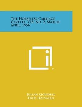 Paperback The Horseless Carriage Gazette, V18, No. 2, March-April 1956 Book