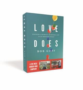 Love Does Church Campaign Kit: Discover a Secretly Incredible Life in an Ordinary World 0310084040 Book Cover