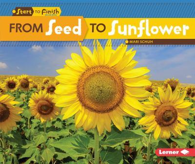 From Seed to Sunflower - Book  of the Start to Finish, Second Series