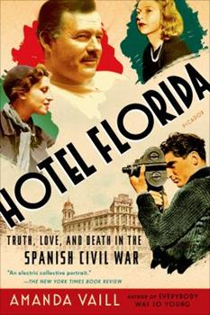Hotel Florida: Truth, Love and Death in the Spanish Civil War 0374172994 Book Cover