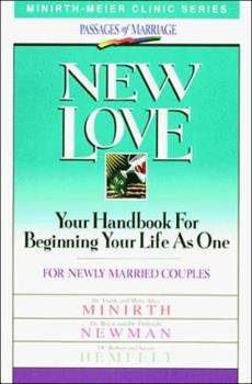 New Love (Minirth-Meier Clinic Series : Passages of Marriage) 0840734646 Book Cover