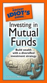 The Pocket Idiot's Guide to Investing in Mutual Funds (Pocket Idiot's Guides) - Book  of the Pocket Idiot's Guide