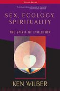 Sex, Ecology, Spirituality: The Spirit of Evolution 1590303245 Book Cover