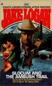 Slocum and the Ambush Trail - Book #262 of the Slocum
