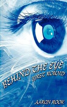 Paperback Behind the Eye: First Round Book
