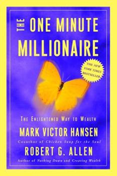 The One Minute Millionaire: The Enlightened Way to Wealth 0609609491 Book Cover