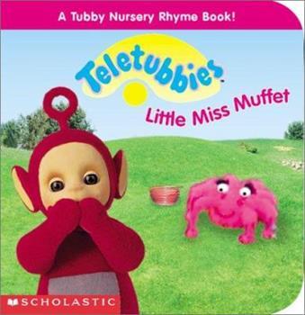 Little Miss Muffet (Teletubbies Mini Board Nursery Rhyme) - Book  of the Teletubbies