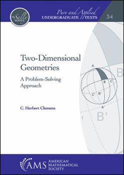 Hardcover Two-dimensional Geometries: A Problem-solving Approach (Pure and Applied Undergraduate Texts) Book