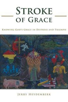 Paperback Stroke of Grace : Knowing God's Grace in Distress and Triumph Book