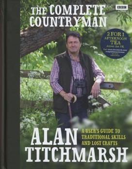The Complete Countryman: A Users Guide to Traditional Skills and Lost Crafts