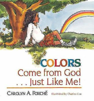 Colors Come from God Just Like Me 0687006503 Book Cover