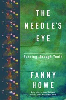 The Needle's Eye: Passing through Youth 1555977561 Book Cover
