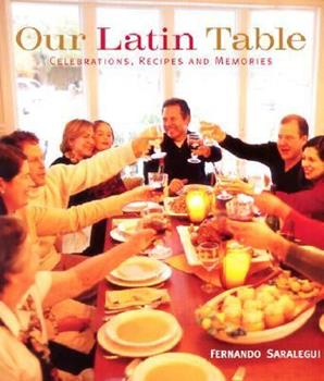 Our Latin Table: Celebrations, Recipes, and Memories 0821257471 Book Cover