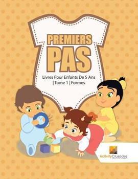 Paperback Premiers Pas: Livres Pour Enfants De 5 Ans - Tome 1 - Formes [French] [Large Print] Book