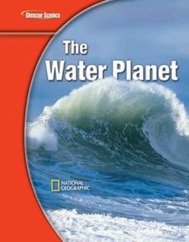 Hardcover Glencoe Earth Iscience Modules: The Water Planet, Grade 6, Student Edition Book