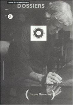 Gregory Masurovsky: A World in Black and White: Black Mountain College Dossier n8 (Black Mountain College Dossiers) 0964902095 Book Cover
