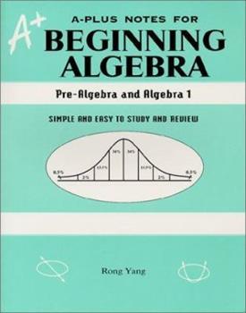 Paperback A-Plus Notes for Beginning Algebra: Pre-Algebra and Algebra 1 Book