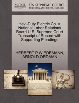 Paperback Hevi-Duty Electric Co. V. National Labor Relations Board U. S. Supreme Court Transcript of Record with Supporting Pleadings Book