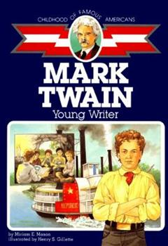 Mark Twain: Young Writer (Childhood of Famous Americans (Sagebrush)) - Book  of the Childhood of Famous Americans