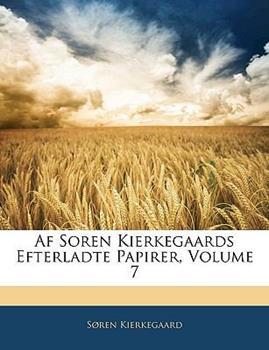 Paperback AF Soren Kierkegaards Efterladte Papirer, Volume 7 Book