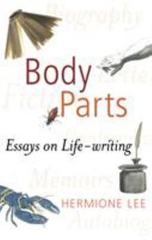 Body Parts: Essays in Life-Writing 0701177594 Book Cover