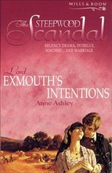 Lord Exmouth's Intentions - Book #12 of the Steepwood Scandal