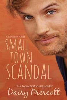 Small Town Scandal - Book #5 of the Wingmen