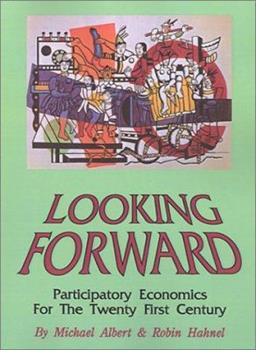 Paperback Looking Forward: Participatory Economics for the Twenty First Century Book