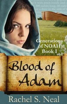 Blood of Adam: Generations of Noah - Book #1 of the Generations of Noah