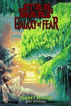 Planet Plague (Star Wars: Galaxy of Fear, Book 3) - Book  of the Star Wars Legends