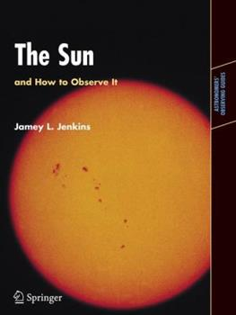 Paperback The Sun and How to Observe It Book