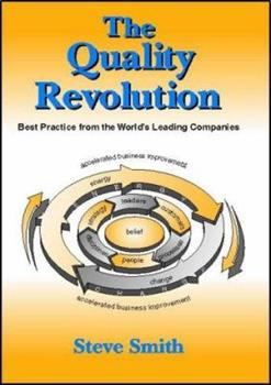 Hardcover The quality revolution: Best practice from the world's leading companies Book