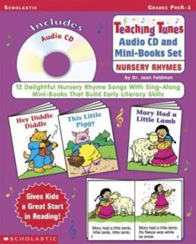 Teaching Tunes Audio CD and Mini-Books Set: Nursery Rhymes: 12 Delightful Nursery Rhyme Songs With Sing-Along Mini-Books That Build Early Literacy Skills 0439305861 Book Cover
