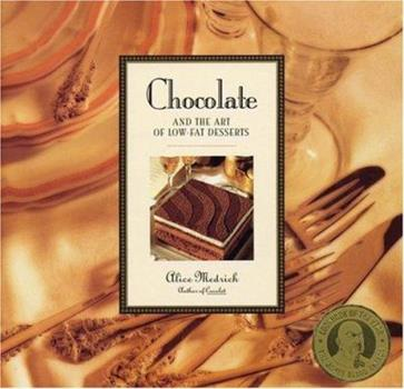 Chocolate and the Art of Low-Fat Desserts 044651666X Book Cover