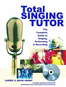 Total Singing Tutor: The Complete Guide to Singing, Recording and Performing (Book & CD) 184442328X Book Cover