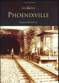 Phoenixville - Book  of the  and Now