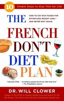 The French Don't Diet Plan: 10 Simple Steps to Stay Thin for Life 0307336522 Book Cover