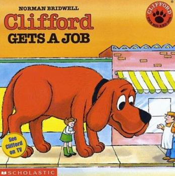 Clifford Gets a Job - Book  of the Clifford the Big Red Dog