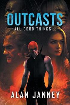Outcasts: All good things... - Book #4 of the Outlaw