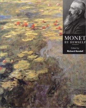 Monet By Himself 1577150864 Book Cover