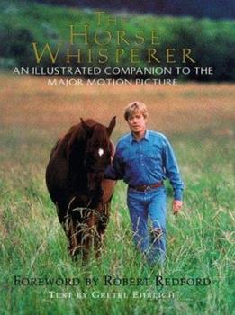 The Horse Whisperer: An Illustrated Companion to the Major Motion Picture 0440508401 Book Cover