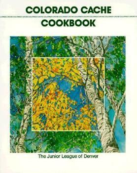 Colorado Cache Cookbook: A Goldmine of Recipes 0960394656 Book Cover