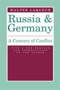 Russia and Germany: Century of Conflict 0887383491 Book Cover