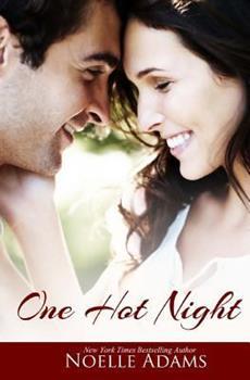 One Hot Night: Three Contemporary Romance Novellas - Book  of the One Night Novellas