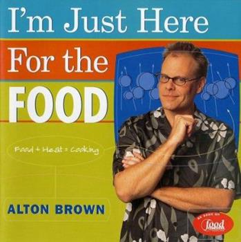 Hardcover I'm Just Here for the Food : Food + Heat = Cooking Book